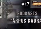 """Video: Podkāsts """"Ārpus Kadra"""", #17"""