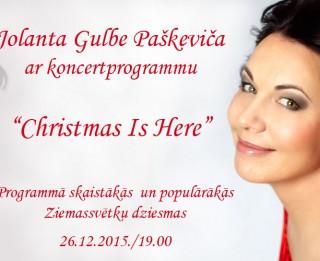 "Jolanta Gulbe-Paškeviča ar koncertprogrammu ""Christmas Is Coming"""