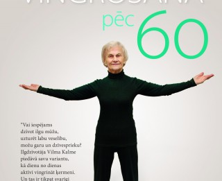 Vingro, darbojies un esi kustīgs arī sirmā vecumā!