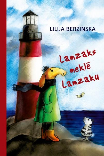 """Jauna, aizraujoša grāmata bērniem — Lilijas Berzinskas pasaka """"Lamzaks meklē Lamzaku"""""""