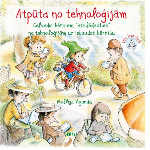 """Apgādā """"Jumava"""" laista klajā kārtējā  grāmata """"Elfu"""" sērijā """"Atpūta no tehnoloģijām"""""""