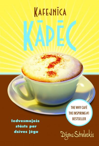 """Izcila grāmata par dzīvi – """"Kafejnīca KĀPĒC"""""""