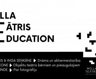 Willa Teātris piedāvā nodarbības aktiermeistarībā, objektu teātrī un fotogrāfijā
